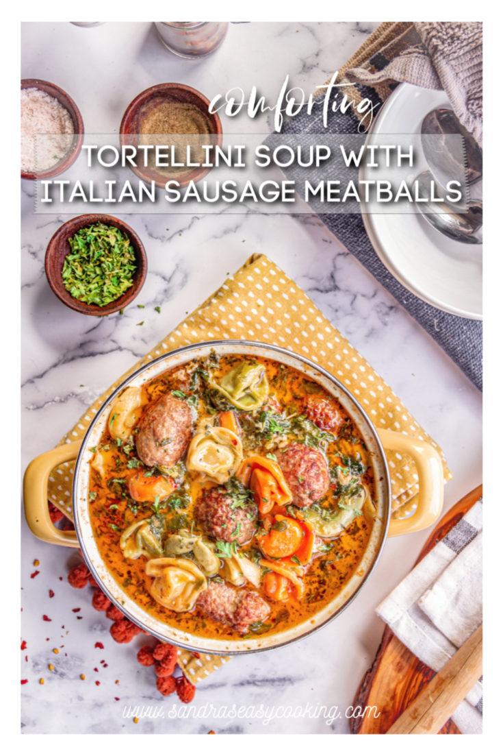 Tortellini Soup with Italian Sausage Meatballs